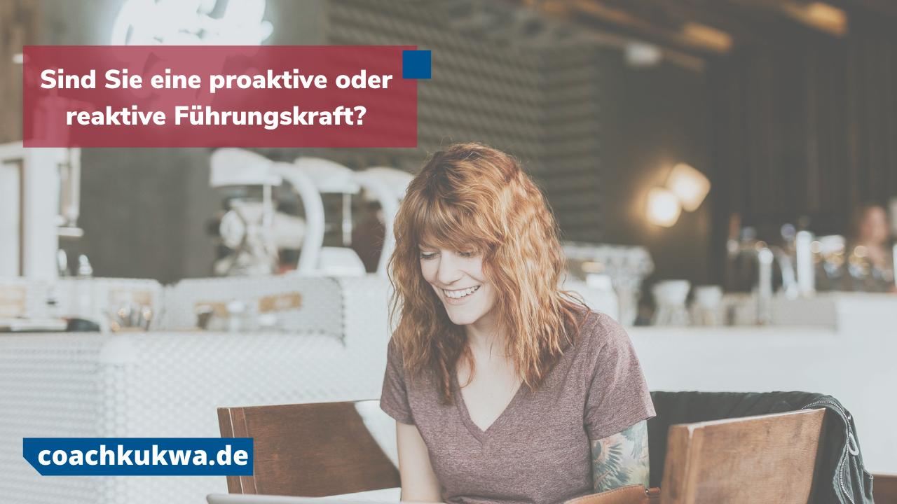 Sind Sie eine proaktive oder reaktive Führungskraft?